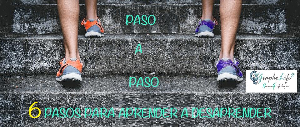 6 PASOS PARA APRENDER A DESAPRENDER